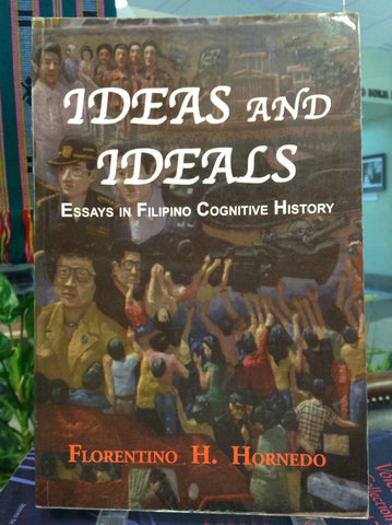 Ideas and Ideals:  Essays on Filipino Cognituve History