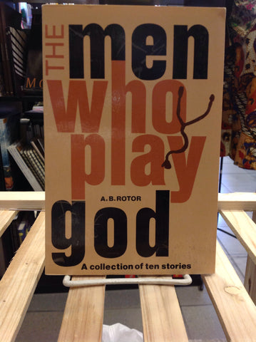 The Men Who Play God - A Collection of Short Stories