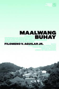 Maalwang Buhay:  Family, Overseas Migration, and Cultures of Relatedness in Barangay Paraiso