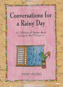 Conversations for a Rainy Day:  A Collection of Stories about Living in the Philippines