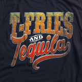 T-Fries and Tequila Tank