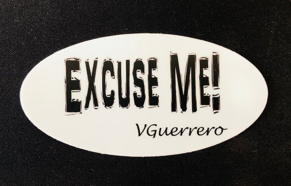 Excuse Me Sticker