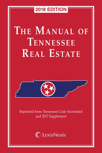 The Manual of Tennessee Real Estate (2018 Ed)