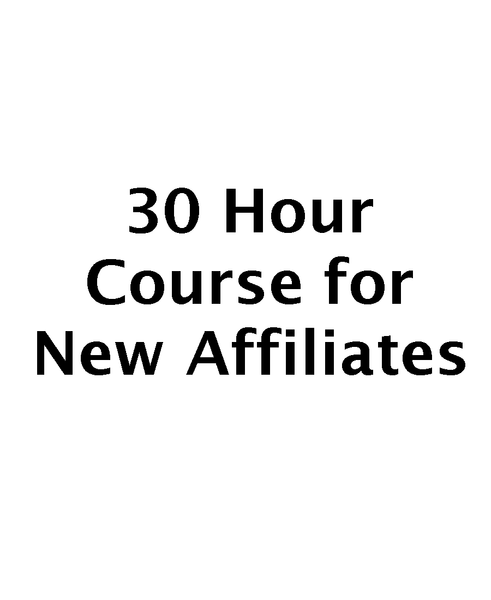 30 Hour Course for New Affiliates