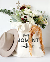 Every Moment Matters Cotton Canvas Tote Bag - The Cotton and Canvas Co.