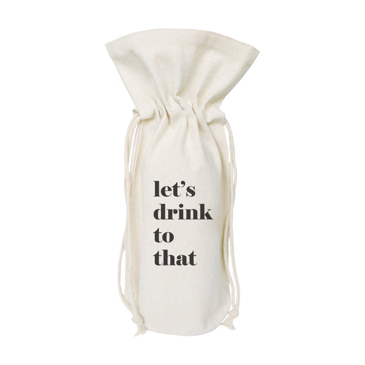 Let's Drink to That Cotton Canvas Wine Bag - The Cotton and Canvas Co.