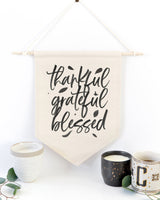 Thankful, Grateful, Blessed Hanging Wall Banner