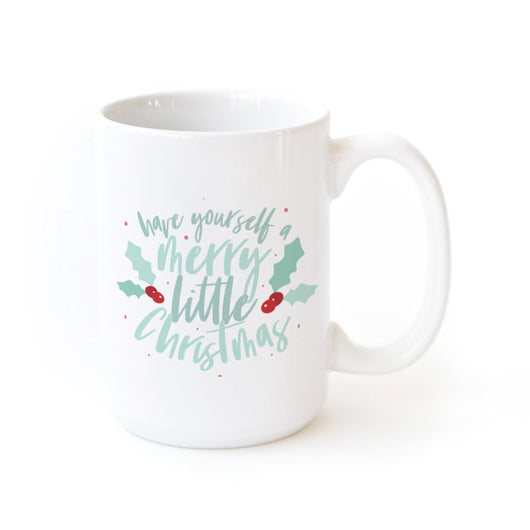 Have Yourself a Merry Little Christmas Coffee Mug - The Cotton and Canvas Co.