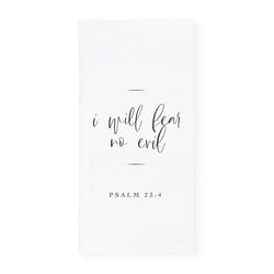 I Will Fear No Evil, Psalm 23:4 Cotton Canvas Scripture, Bible Kitchen Tea Towel - The Cotton and Canvas Co.