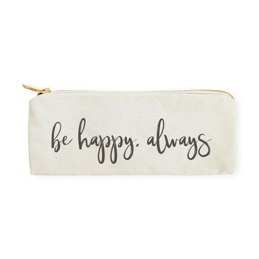 Be Happy, Always Cotton Canvas Pencil Case and Travel Pouch - The Cotton and Canvas Co.