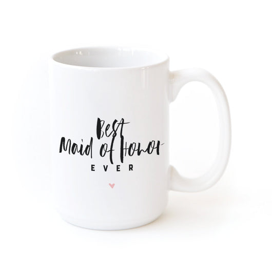 Best Maid of Honor Ever Coffee Mug - The Cotton and Canvas Co.