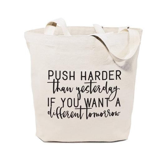 Push Harder Than Yesterday If You Want a Different Tomorrow Tote Bag - The Cotton and Canvas Co.