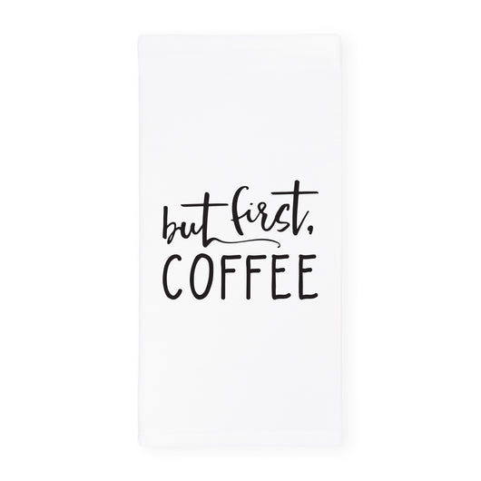 But First, Coffee  Kitchen Tea Towel - The Cotton and Canvas Co.