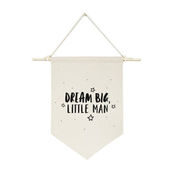 Dream Big Little Man Hanging Wall Banner - The Cotton and Canvas Co.