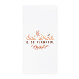 Eat, Drink & Be Thankful Kitchen Tea Towel - The Cotton and Canvas Co.