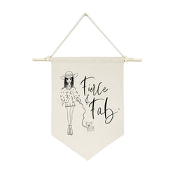 Fierce and Fab Hanging Wall Banner - The Cotton and Canvas Co.