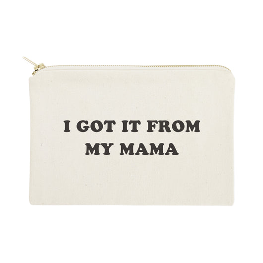 I Got it From My Mama Cotton Canvas Cosmetic Bag - The Cotton and Canvas Co.
