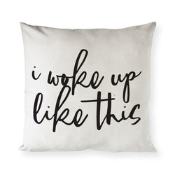 I Woke Up Like This Pillow Covers - The Cotton and Canvas Co.