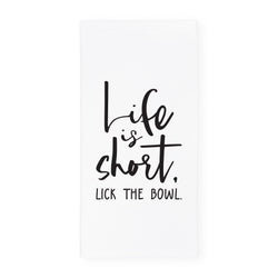 Life is Short, Lick the Bowl Kitchen Tea Towel - The Cotton and Canvas Co.