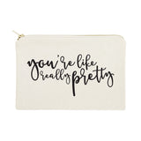 You're Like Really Pretty Cotton Canvas Cosmetic Bag - The Cotton and Canvas Co.