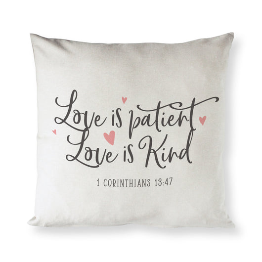 Love is patient. Love is kind. 1 Corinthians 13:47 Pillow Cover - The Cotton and Canvas Co.