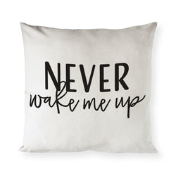 Never Wake Me Up Pillow Cover - The Cotton and Canvas Co.