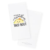 Let's Give Em Something To Taco 'Bout Kitchen Tea Towel - The Cotton and Canvas Co.