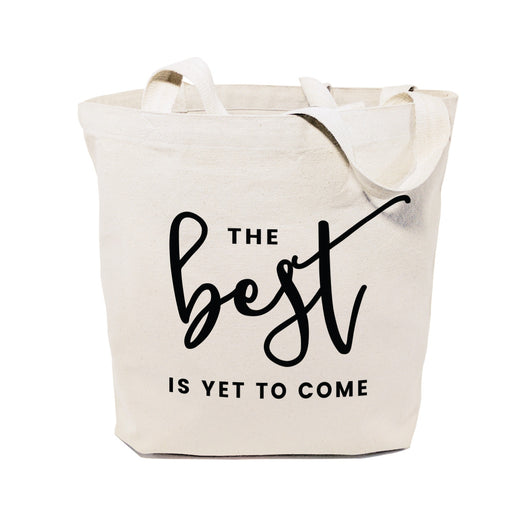 The Best is Yet to Come Cotton Canvas Tote Bag - The Cotton and Canvas Co.