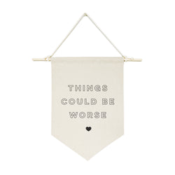 Things Could Be Worse Hanging Wall Banner