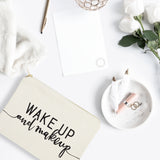 Wake Up and Makeup Cotton Canvas Cosmetic Bag - The Cotton and Canvas Co.