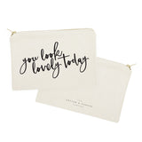 You Look Lovely Today Cotton Canvas Cosmetic Bag - The Cotton and Canvas Co.