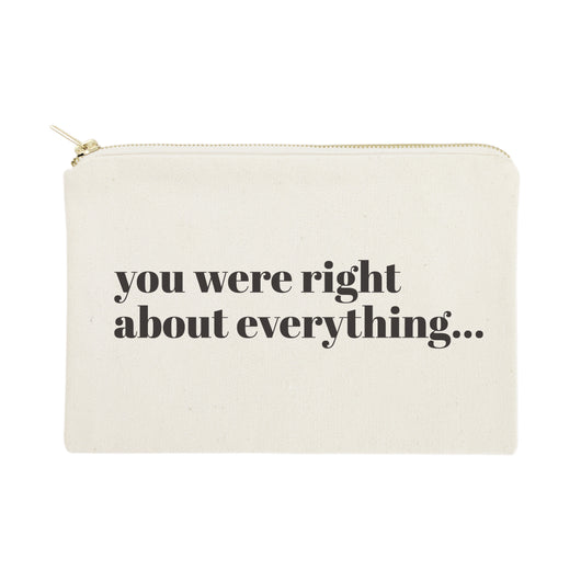 You Were Right About Everything Cotton Canvas Cosmetic Bag - The Cotton and Canvas Co.