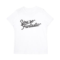 You're Fantastic Women's Graphic Tee - The Cotton and Canvas Co.