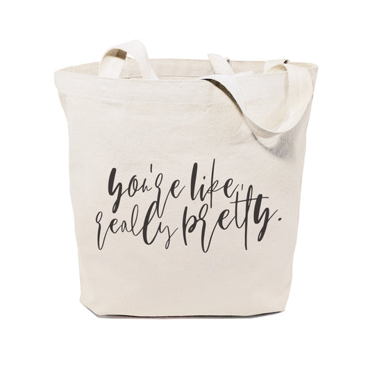 You're Like Really Pretty Cotton Canvas Tote Bag - The Cotton and Canvas Co.