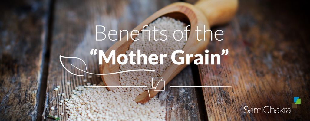 "Benefits of the ""Mother Grain"""