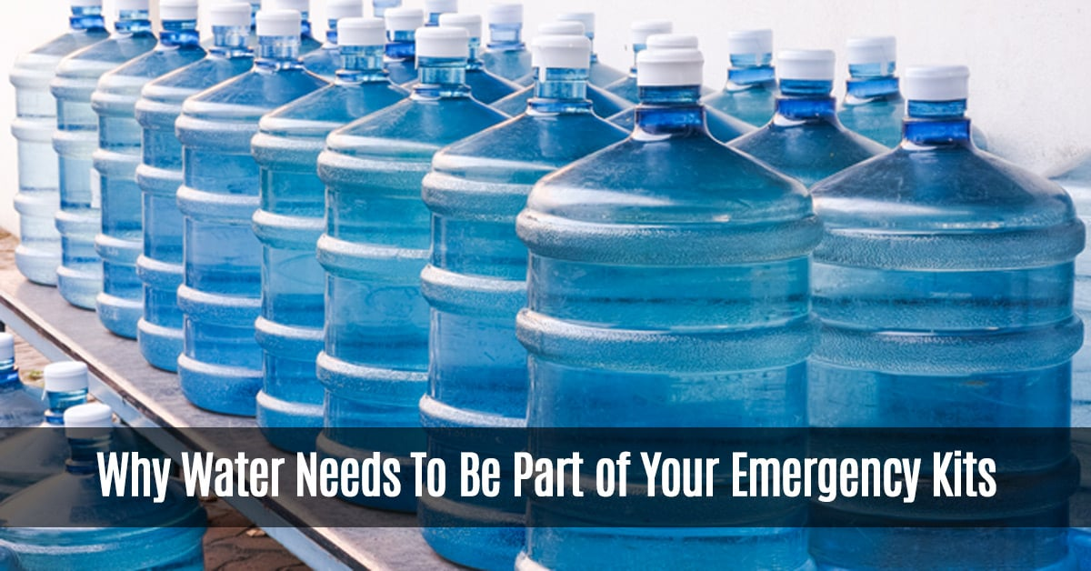 Why Water Needs To Be Part of Your Emergency Kits