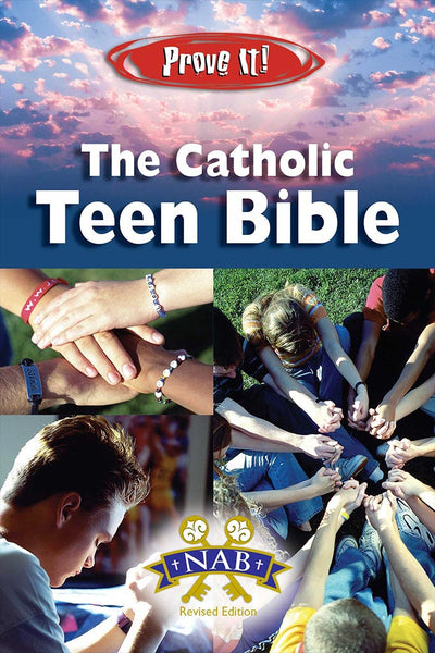 Prove It! - Catholic Teen Bible (NABRE)
