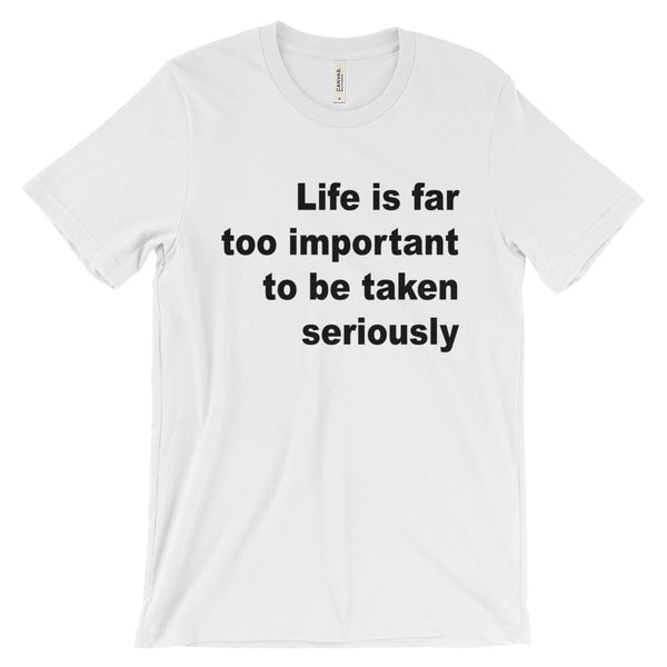 Life is Too Important Tee