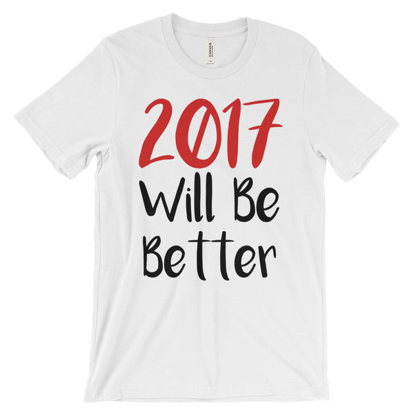 2017 Will Be Better Tee