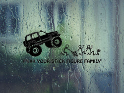 Fuck your stick figure family Die Cut Vinyl Decal - Outdoor (Permanent) - Fusion Decals