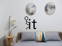Fuck it Stick figure Die Cut Vinyl Wall Decal - Removable (Indoor) - Fusion Decals