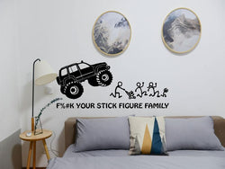 Fuck your stick figure family Cut Vinyl Wall Decal - Fusion Decals