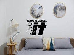 When in doubt fuck stick figure Cut Vinyl Wall Decal - Fusion Decals