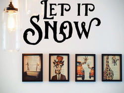 Let It Snow  Vinyl Wall Decal - Removable (Indoor) - Fusion Decals