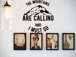 The Mountains Are Calling And I Must Go  Vinyl Wall Decal - Car or Wall Decal - Fusion Decals