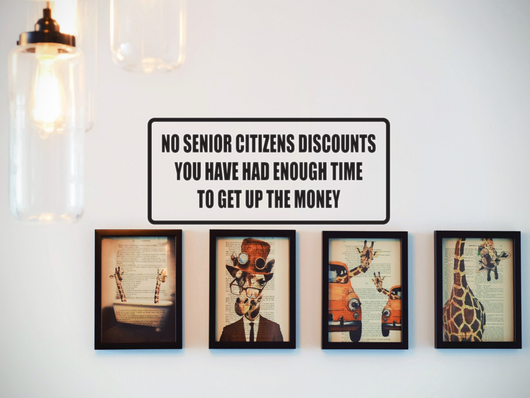 No Senior Citizens Discounts Wall Decal - Removable - Fusion Decals