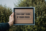 You Can't Ride If your Fried Wall Decal - Removable - Fusion Decals