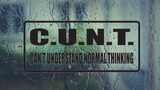 C.U.N.T Can't Understand Normal Thinking Wall Decal - Removable - Fusion Decals