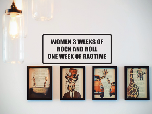 Women 3 weeks of Rock and Roll One Week of Ragtime Wall Decal - Removable - Fusion Decals