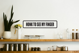 Honk to see my Finger Wall Decal - Removable - Fusion Decals
